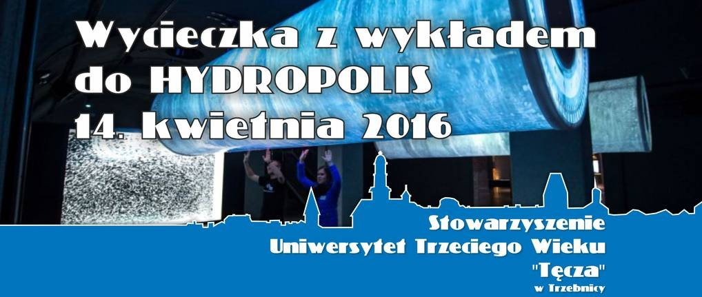 Wycieczka do Hydropolis